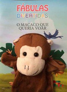Livro Fábulas Divertidas Com Fantoche O Macaco que Queria Voar - ISBN 9788542405170