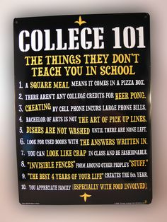 "COLLEGE 101 TIN SIGN.... Hilarious sign with ""The Ten Things They Don't Teach You In School"". The perfect gift for that college dorm room. 11.5"" x 8.25"" quality made tin sign with mounting holes already drilled. theonestopfunshop.com"