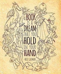 A Book is a Dream that you hold in your hand - Neil Gaiman - Quotes That Will Inspire You to Read Even I Love Books, Good Books, Books To Read, My Books, The Words, Bon Film, Lectures, Love Reading, Reading Books