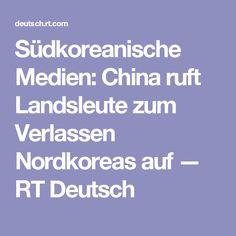 Südkoreanische Medien: China ruft Landsleute zum Verlassen Nordkoreas auf — RT Deutsch