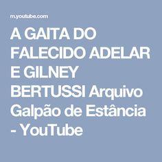 A GAITA DO FALECIDO  ADELAR E GILNEY BERTUSSI Arquivo Galpão de Estância - YouTube