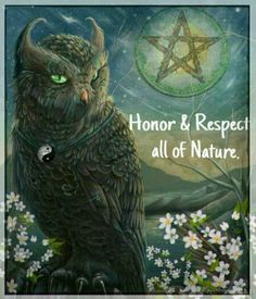 Honor and Respect all of Nature.