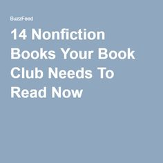 14 Nonfiction Books Your Book Club Needs To Read Now