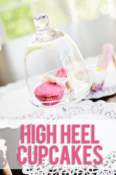 High heel cupcakes. The secret to making a perfect simple high heel cupcakes. Perfect for a princess birthday party, girls night out, bachelorette party..