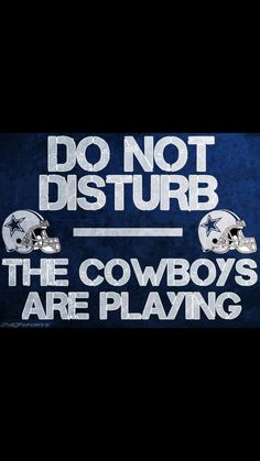 Do not disturb, the Cowboys are playing Dallas Cowboys Quotes, Dallas Cowboys Wallpaper, Dallas Cowboys Decor, Dallas Cowboys Pictures, Dallas Cowboys Women, Cowboys 4, Dallas Cowboys Football, Football Memes, Cowboys Memes