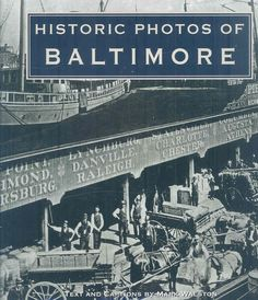From the Great Fire to the Preakness, blue crabs to row houses, Historic Photos of Baltimore is a photographic history collected from the areas top archives. With around 200 photographs, many of which