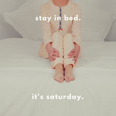 Stay in bed, it´s saturday #egatex