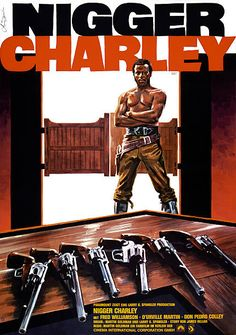 Movie poster advertises the German release of the western 'The Legend of Nigger Charley' starring Fred Williamson D'Urville Martin and Don Pedro. Black Tv Shows, Old Tv Shows, Hits Movie, We Movie, Old Movies, Vintage Movies, Hop Film, Fred Williamson, African American Movies