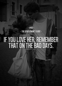 and tell her everyday. Life is too short! To my future love: please do this for me. its the little things in life that count, like saying I love you and showing it everyday. We will last if we both do that.