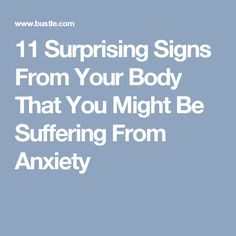 11 Surprising Signs From Your Body That You Might Be Suffering From Anxiety