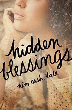 Hidden Blessings by Kim Cash Tate, http://www.amazon.com/dp/B00I5QWZ2W/ref=cm_sw_r_pi_dp_0KKDvb0GZ9YP3