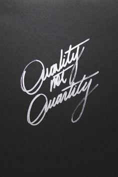 Quality not Quantity / Typographie / Design / Caractère / Letters / Citations / Mood