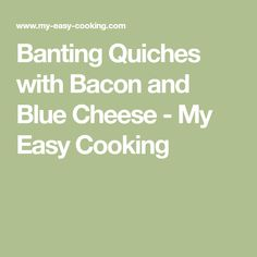 Banting Quiches with Bacon and Blue Cheese - My Easy Cooking Cheesy Crust, Bacon Quiche, Banting, Blue Cheese, Quiches, Easy Cooking, Pies, Easy Recipes, Tart