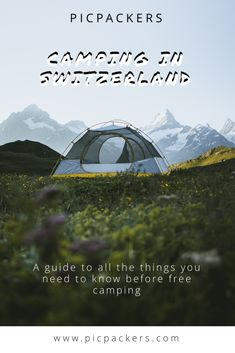 Everything you need to know before camping anywhere in Switzerland 🏔 Camping Rules, Tourist Center, Stay Overnight, Nature Reserve, Cool Websites, Need To Know, Outdoor Gear, Switzerland, Places To See
