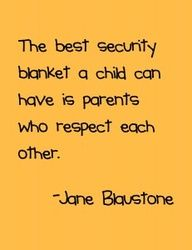 """""""The best security blanket a child can have is parents who respect each other"""" words to live by parenting through and after divorce Great Quotes, Quotes To Live By, Me Quotes, Funny Quotes, Inspirational Quotes, Child Quotes, Quotes Children, Cousin Quotes, Daughter Quotes"""