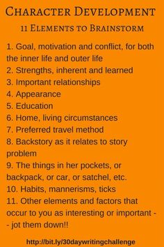 It's helpful to list at least 20 traits for your characters. It's even better if you know secrets about your character. Make them real to you!
