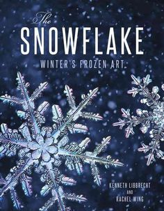 Take a deeper look at the unique, hidden beauty of winter with the world's foremost snowflake expert and photographer. The Snowflake: Winter's Frozen Artistry is filled with a blizzard of breathtaking