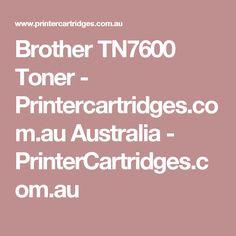 Brother TN7600 Toner - Printercartridges.com.au Australia  - PrinterCartridges.com.au Canon Print, Printer Toner, Printer Ink Cartridges, Laser Toner Cartridge, Brother Printers, Ink Toner, Samsung, Epson, Australia