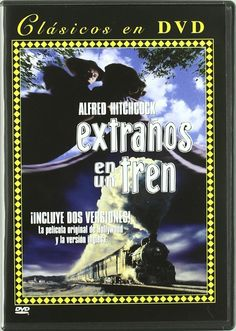 Extraños en un tren (Película : 1951) /  dirigida por Alfred Hitchcock http://fama.us.es/record=b2393759~S16*spi#