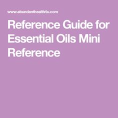 Reference Guide for Essential Oils Mini Reference
