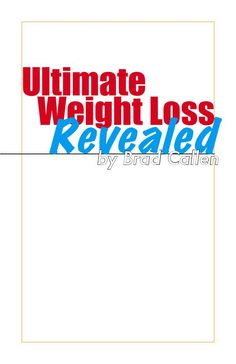 Download EBook Free : Ultimate Weight Loss Revealed By Brad Callen. Save Pdf Directly to Your Harddrive, Click Link Below : https://www.joomag.com/Frontend/WebService/downloadPDF.php?UID=0898493001492366582