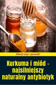 Kurkuma i miód – najsilniejszy naturalny antybiotyk Natural Remedies, Honey, Decoupage, Hacks, Turmeric Milk, Turmeric Health, Food Food, Natural Home Remedies, Natural Medicine