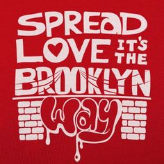 Spread Love The Brooklyn Way  T-Shirt by 6 Dollar Shirts. Thousands of designs available for men, women, and kids on tees, hoodies, and tank tops.