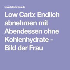 Low Carb: Endlich abnehmen mit Abendessen ohne Kohlenhydrate - Bild der Frau