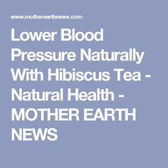 Lower Blood Pressure Remedies Lower Blood Pressure Naturally With Hibiscus Tea - Natural Health - MOTHER EARTH NEWS - Grow your own blood pressure medicine by adding a few hibiscus plants to your garden. Blood Pressure Medicine, Blood Pressure Remedies, Lower Blood Pressure, Natural Health Remedies, Herbal Remedies, Repair Wood Furniture, Old Washing Machine, Modern Homesteading, Hibiscus Tea