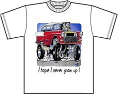 "1955 #chevy t-shirt #blown #supercharged ""i hope i never grow up"",  View more on the LINK: 	http://www.zeppy.io/product/gb/2/181774790803/"
