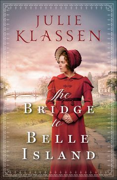 Free eBook The Bridge to Belle Island Author Julie Klassen Beau Film, Person Of Interest, Historical Romance, Historical Fiction, Downton Abbey, Jane Austen, Twists, New Books, Books To Read