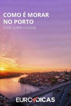 Descubra como é morar no Porto Porto Portugal, Travel List, My Dream, Spaces, Anime, Lisbon, City, Travel, Places To Visit