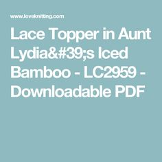 Lace Topper in Aunt Lydia's Iced Bamboo - LC2959 - Downloadable PDF