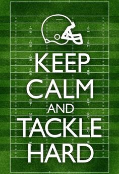 Keep Calm and Tackle Hard Football Poster - American Football - College Football, Football Signs, Football Cheer, Football Quotes, Football Is Life, Football Season, Football Players, Football Stuff, Football Football