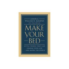 Make Your Bed : Little Things That Can Change Your Life. and Maybe the World (Hardcover) (William H. Good Books, Books To Read, Graduation Speech, Book Suggestions, Chapter Books, Make Your Bed, Inspirational Books, Words Of Encouragement, Reading Lists