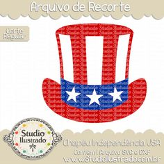 Chapéu Independência USA, Chapéu, independência, USA,  hat, american hat, top hat, cartola, estrela, estrelas, star, stars, independência, USA, american flag, independence day, 4th july, july, fourth, 4th, independence, 4 de julho, independência americana, arquivo de recorte, corte regular, regular cut, svg, dxf, png, Studio Ilustrado, Silhouette, cutting file, cutting, cricut, scan n cut.