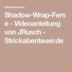 Shadow-Wrap-Ferse - Videoanleitung von JRusch - Strickabenteuer.de