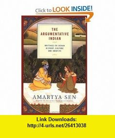 The Argumentative Indian Writings on Indian History, Culture and Identity (9780374105839) Amartya Sen , ISBN-10: 0374105839  , ISBN-13: 978-0374105839 ,  , tutorials , pdf , ebook , torrent , downloads , rapidshare , filesonic , hotfile , megaupload , fileserve