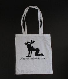 ABERCROMBIE & BITCH STOFFBEUTEL Keine lust auf Abercrombie & Fitch? Wie wärs damit! Mit Rückseitigem whY M ? Logo print. Farbe: schwar