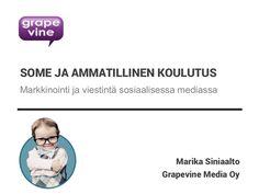 Sosiaalinen media ja ammatillinen koulutus by Grapevine Media Oy via slideshare Sosiaalinen Media