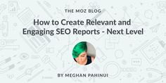 Cobbling together an SEO report can be messy if you don't have a solid plan to follow. Learn the right way to approach creating reports for clients, smart things to include, how to present your data compellingly, and how Custom Reports in Moz Pro can help you do it all.