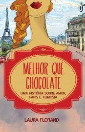 Baixar Livro Melhor Que Chocolate - Amor e Chocolate Vol 01 - Laura Florand em PDF, ePub e Mobi