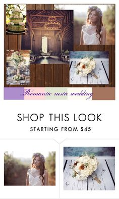 """""""Romantic rustic wedding"""" by marzenakedra ❤ liked on Polyvore featuring rustic and wedding"""