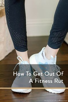 How To Get Out Of A Fitness Rut - It Starts With Coffee - Blog by Neely Moldovan - Lifestyle, Beauty, Parenting, Fitness, Travel Workout Gear, Fun Workouts, At Home Workouts, New Trainers, Coffee Blog, Depression Help, New Class, Lifestyle Changes, Amazing Ideas
