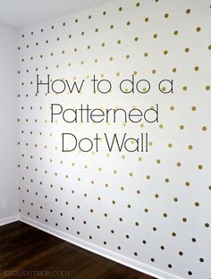 patterned dot wall by taylor made #polkadots #gold #home