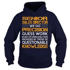 Awesome Tee For Senior Sales Director T-Shirts, Hoodies. BUY IT NOW ==► https://www.sunfrog.com/LifeStyle/Awesome-Tee-For-Senior-Sales-Director-92930284-Navy-Blue-Hoodie.html?id=41382
