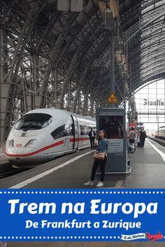 Viagem de trem pela Europa. De Frankfurt a Zurique