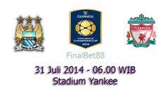 Prediksi Bola Manchester City Vs Liverpool 31 Juli 2014