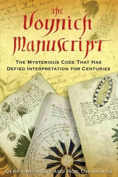 The Voynich Manuscript: The Mysterious Code That Has Defied Interpretation for Centuries