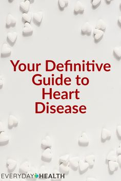 Learn everything you need to know about heart disease.